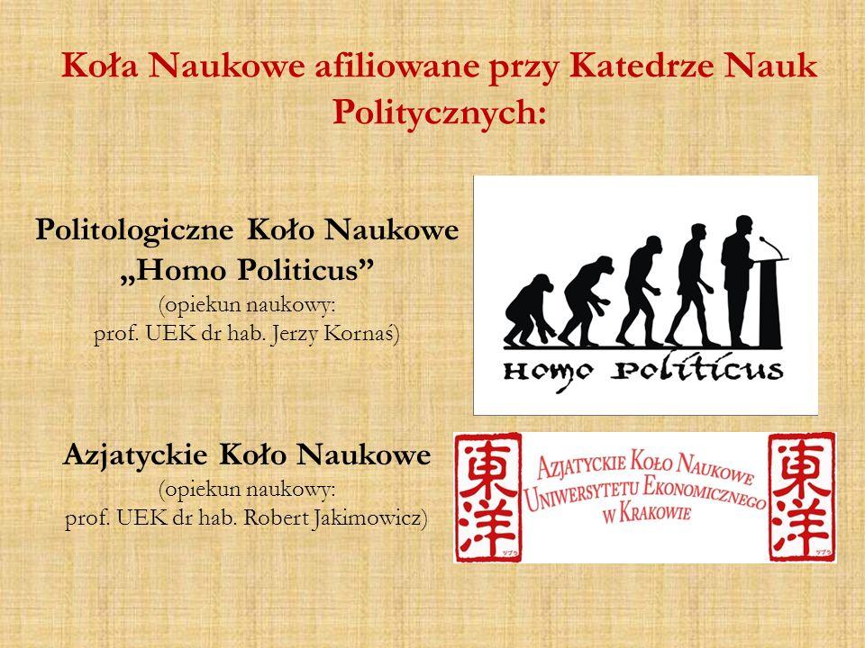 Politologiczne Koło Naukowe Homo Politicus (opiekun naukowy: prof. UEK dr hab. Jerzy Kornaś) Azjatyckie Koło Naukowe (opiekun naukowy: prof. UEK dr ha