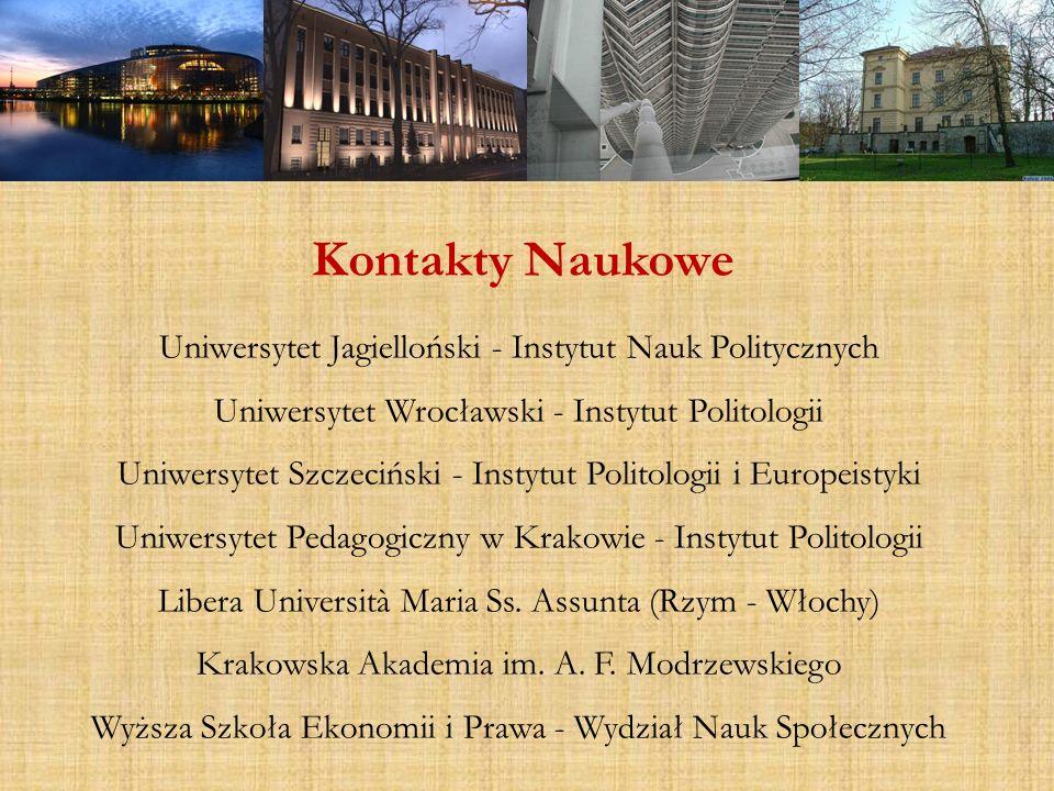 Uniwersytet Jagielloński - Instytut Nauk Politycznych Uniwersytet Wrocławski - Instytut Politologii Uniwersytet Szczeciński - Instytut Politologii i E