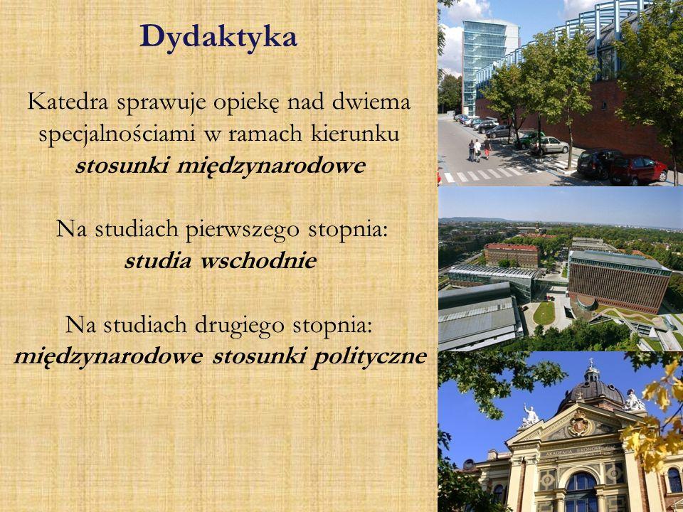 Dydaktyka Katedra sprawuje opiekę nad dwiema specjalnościami w ramach kierunku stosunki międzynarodowe Na studiach pierwszego stopnia: studia wschodni