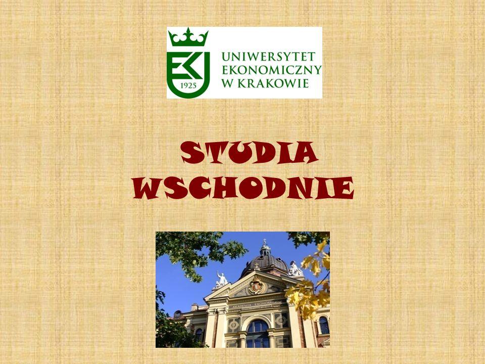 Uniwersytet Ekonomiczny w Krakowie Wydział Ekonomii i Stosunków Międzynarodowych Kierunek: Stosunki Międzynarodowe Specjalność: Studia Wschodnie Jednostka prowadząca: Katedra Nauk Politycznych