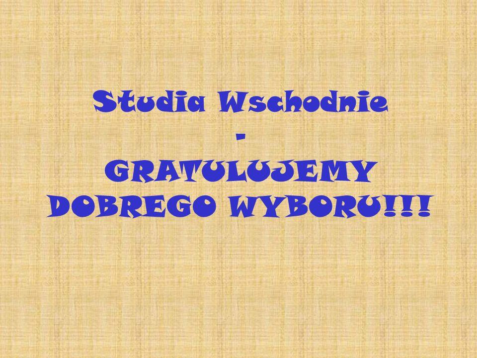 Studia Wschodnie - GRATULUJEMY DOBREGO WYBORU!!!