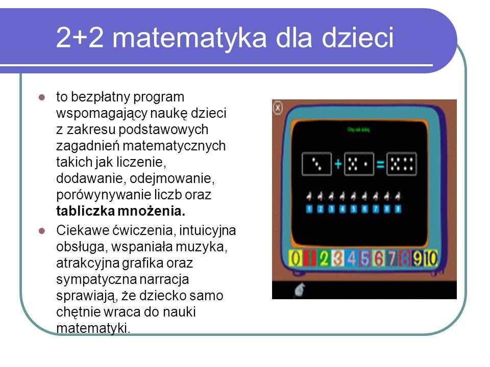 2+2 matematyka dla dzieci to bezpłatny program wspomagający naukę dzieci z zakresu podstawowych zagadnień matematycznych takich jak liczenie, dodawani
