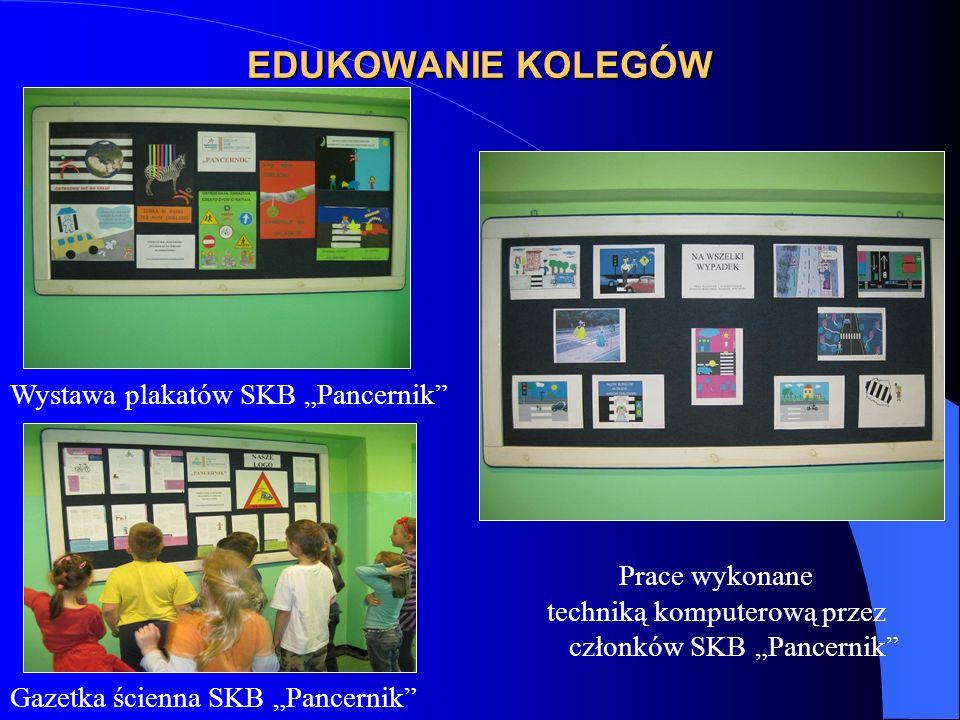 EDUKOWANIE KOLEGÓW Wystawa plakatów SKB Pancernik Gazetka ścienna SKB Pancernik Prace wykonane techniką komputerową przez członków SKB Pancernik