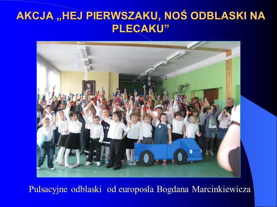 AKCJA HEJ PIERWSZAKU, NOŚ ODBLASKI NA PLECAKU Pulsacyjne odblaski od europosła Bogdana Marcinkiewicza