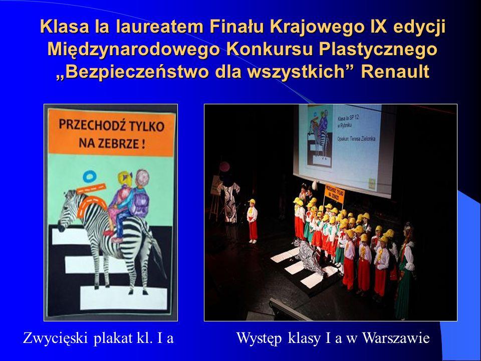 Klasa Ia laureatem Finału Krajowego IX edycji Międzynarodowego Konkursu Plastycznego Bezpieczeństwo dla wszystkich Renault Zwycięski plakat kl.