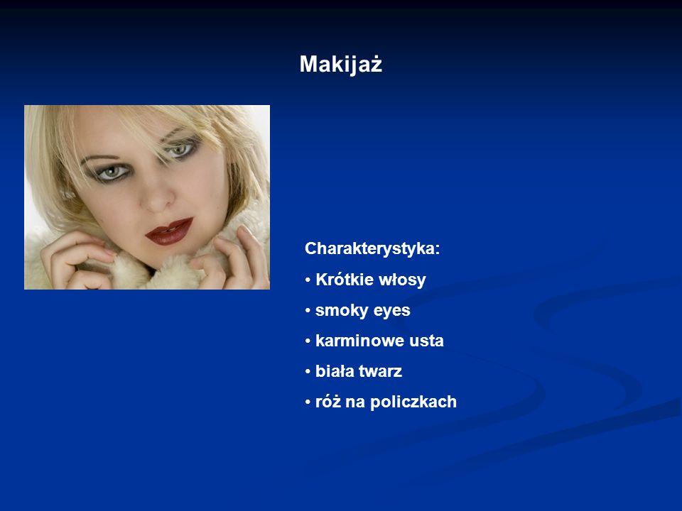 Makijaż Charakterystyka: Krótkie włosy smoky eyes karminowe usta biała twarz róż na policzkach