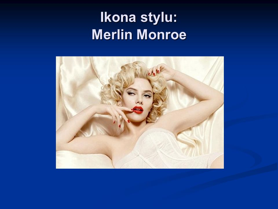 Ikona stylu: Merlin Monroe