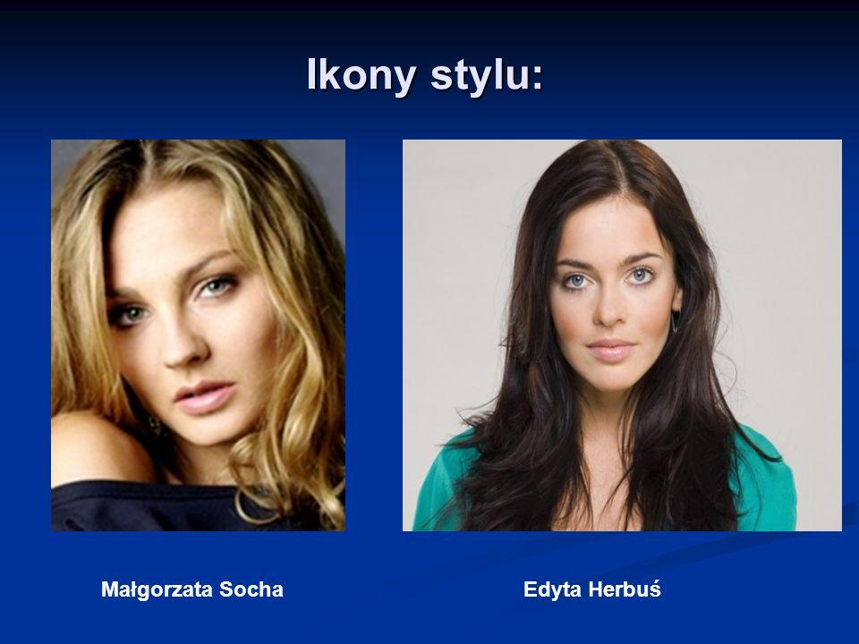 Ikony stylu: Małgorzata SochaEdyta Herbuś