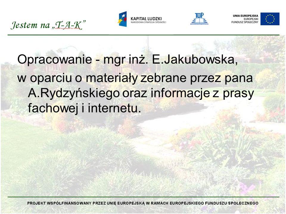 Opracowanie - mgr inż. E.Jakubowska, w oparciu o materiały zebrane przez pana A.Rydzyńskiego oraz informacje z prasy fachowej i internetu.