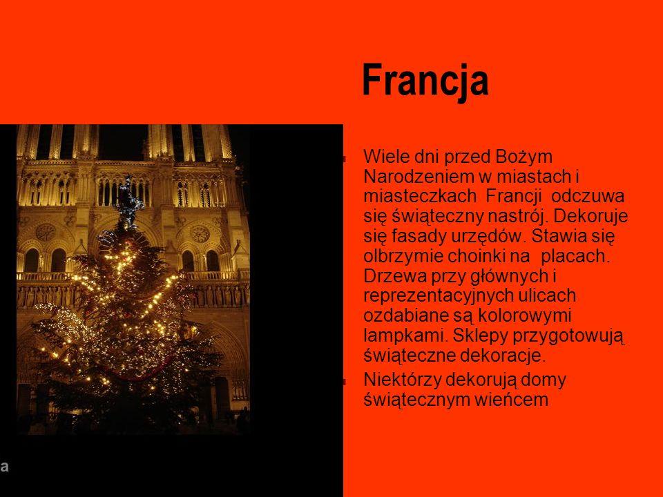 Francja Wiele dni przed Bożym Narodzeniem w miastach i miasteczkach Francji odczuwa się świąteczny nastrój. Dekoruje się fasady urzędów. Stawia się ol