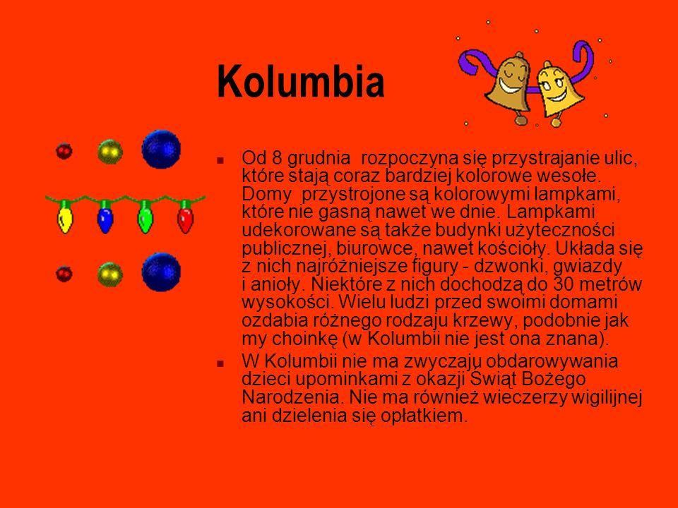 Kolumbia Od 8 grudnia rozpoczyna się przystrajanie ulic, które stają coraz bardziej kolorowe wesołe. Domy przystrojone są kolorowymi lampkami, które n