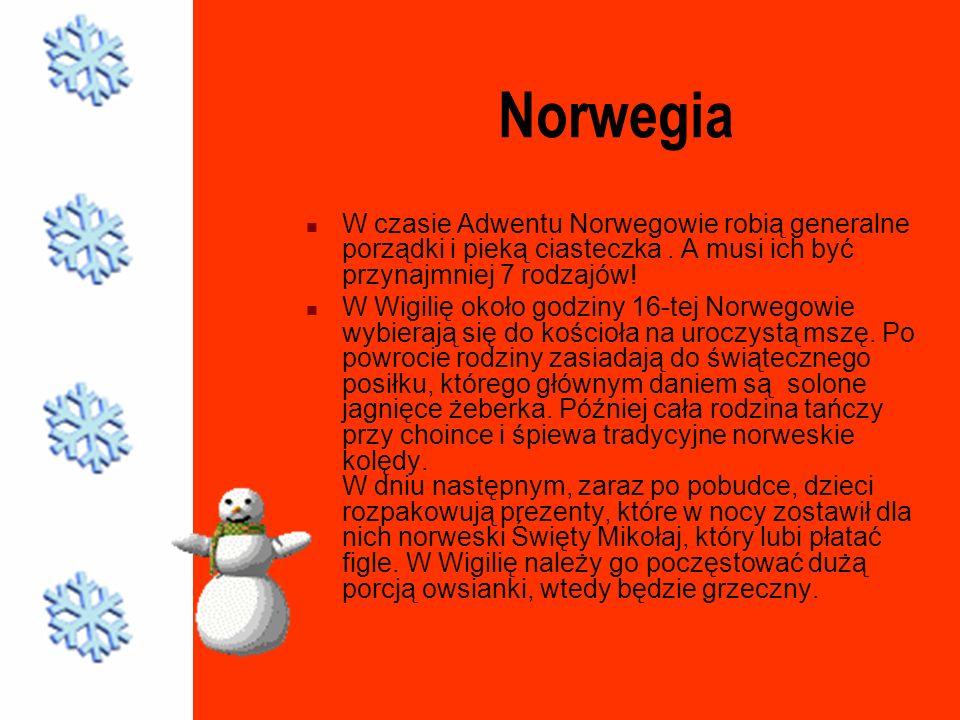 Norwegia W czasie Adwentu Norwegowie robią generalne porządki i pieką ciasteczka. A musi ich być przynajmniej 7 rodzajów! W Wigilię około godziny 16-t