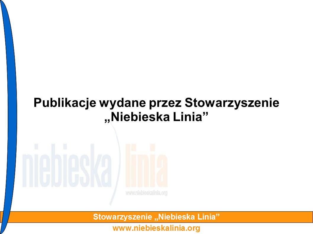 Publikacje wydane przez Stowarzyszenie Niebieska Linia