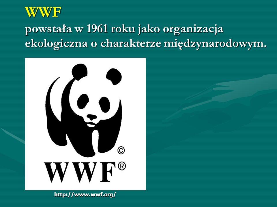 WWF powstała w 1961 roku jako organizacja ekologiczna o charakterze międzynarodowym. http://www.wwf.org/