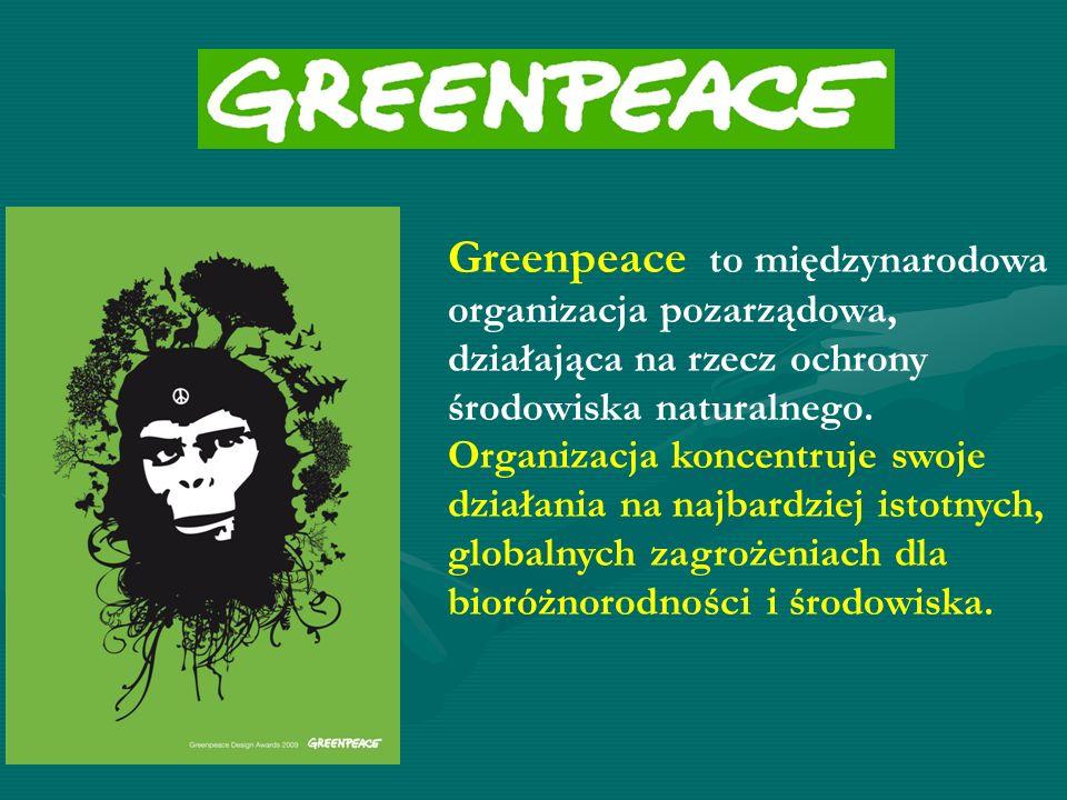 Greenpeace to międzynarodowa organizacja pozarządowa, działająca na rzecz ochrony środowiska naturalnego. Organizacja koncentruje swoje działania na n