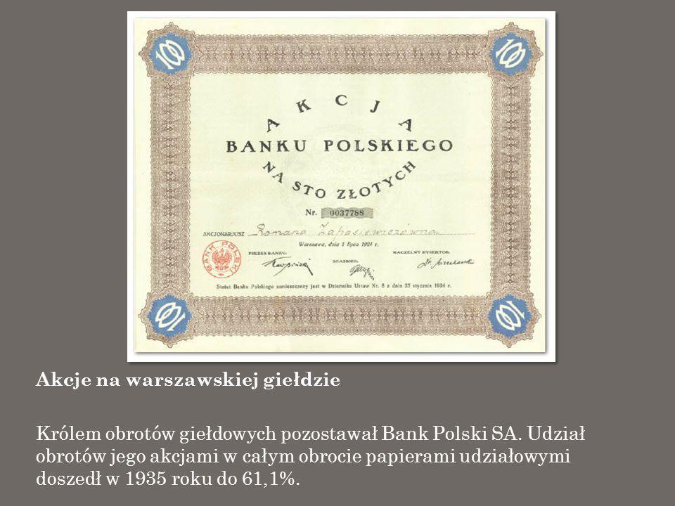 Akcje na warszawskiej giełdzie Królem obrotów giełdowych pozostawał Bank Polski SA. Udział obrotów jego akcjami w całym obrocie papierami udziałowymi