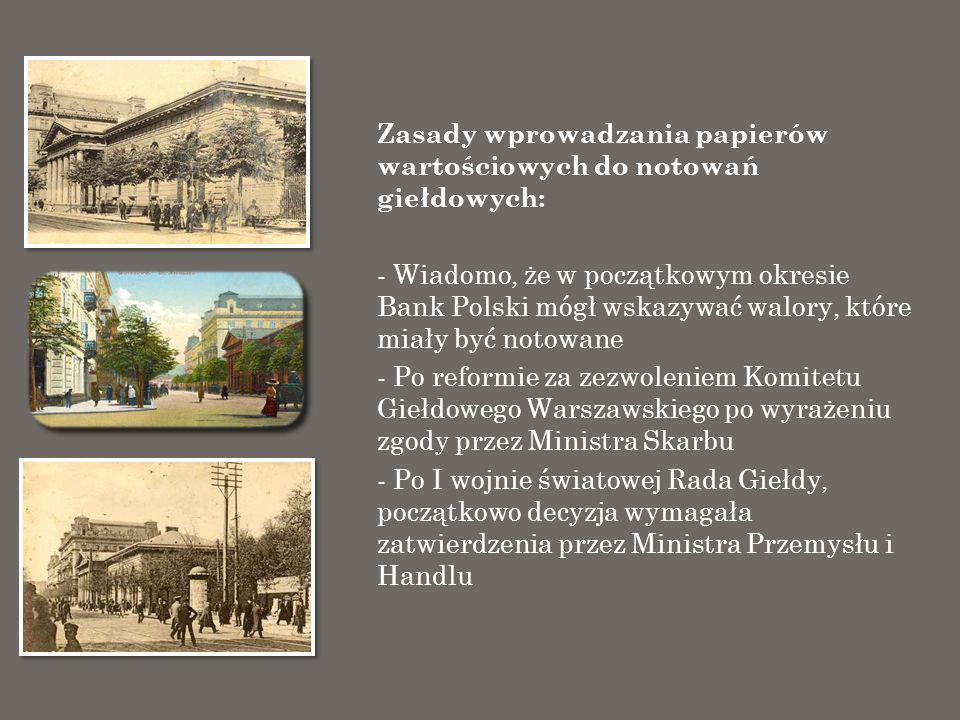 Zasady wprowadzania papierów wartościowych do notowań giełdowych: - Wiadomo, że w początkowym okresie Bank Polski mógł wskazywać walory, które miały b