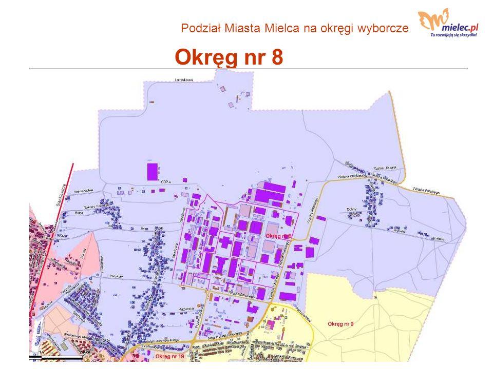 Okręg nr 8 Podział Miasta Mielca na okręgi wyborcze