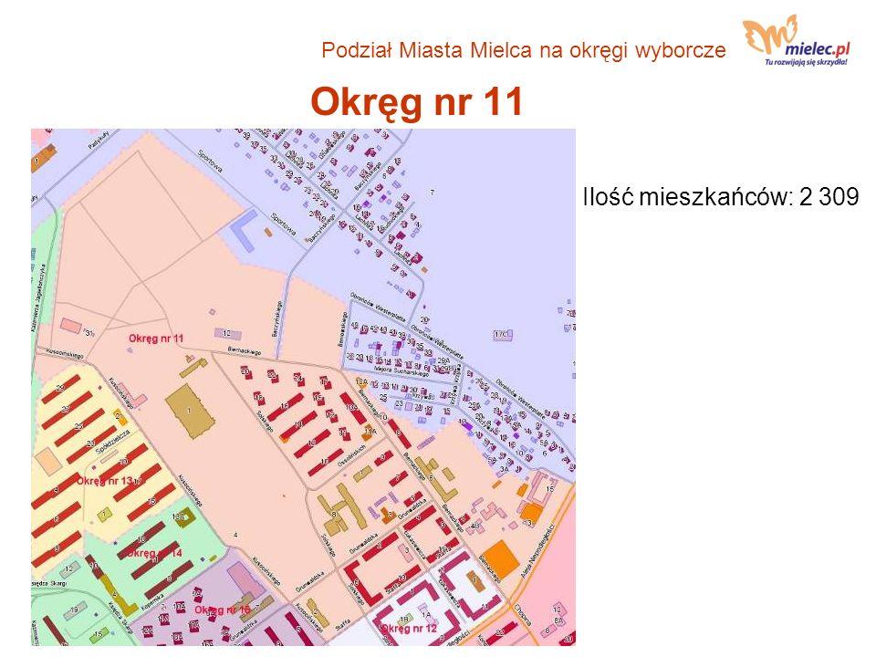 Okręg nr 11 Ilość mieszkańców: 2 309 Podział Miasta Mielca na okręgi wyborcze
