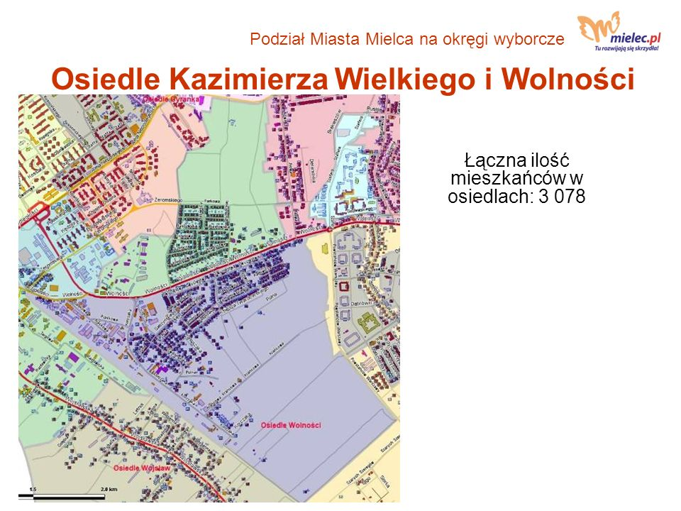 Osiedle Kazimierza Wielkiego i Wolności Łączna ilość mieszkańców w osiedlach: 3 078 Podział Miasta Mielca na okręgi wyborcze