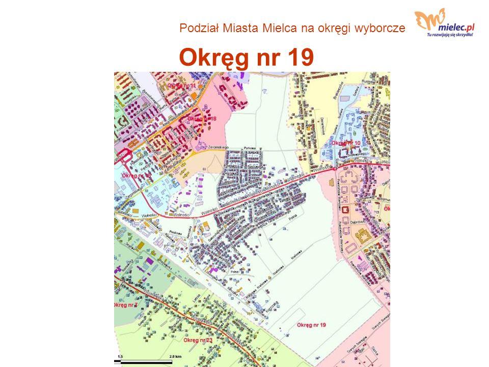 Okręg nr 19 Podział Miasta Mielca na okręgi wyborcze