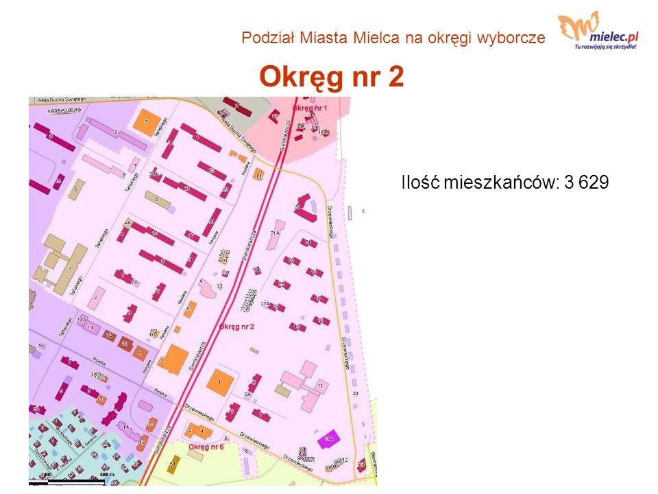 Okręg nr 2 Ilość mieszkańców: 3 629 Podział Miasta Mielca na okręgi wyborcze