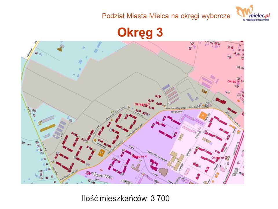 Okręg 4 Podział Miasta Mielca na okręgi wyborcze Ilość mieszkańców: 3 223
