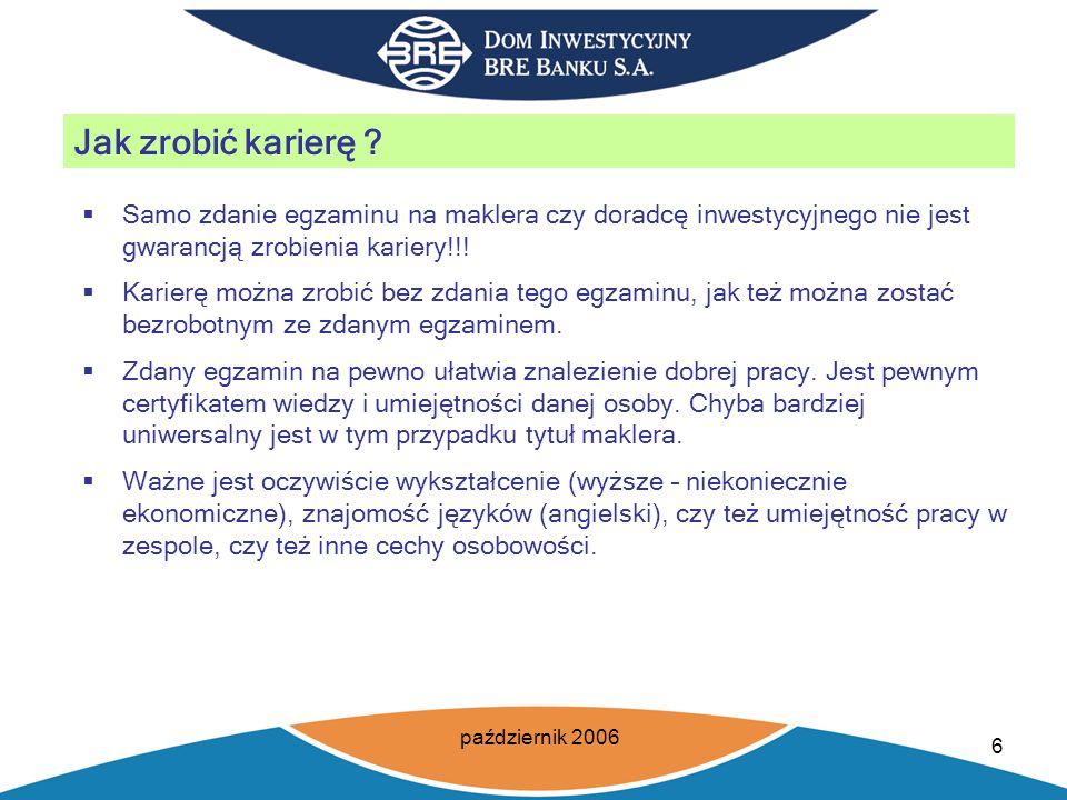 październik 2006 6 Jak zrobić karierę .