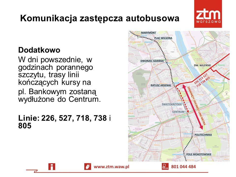 Komunikacja zastępcza autobusowa Dodatkowo – nowa linia 313 Trasa: Dw.