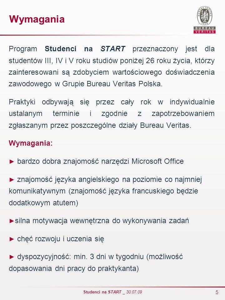 5 Studenci na START _ 30.07.09 Wymagania Program Studenci na START przeznaczony jest dla studentów III, IV i V roku studiów poniżej 26 roku życia, któ