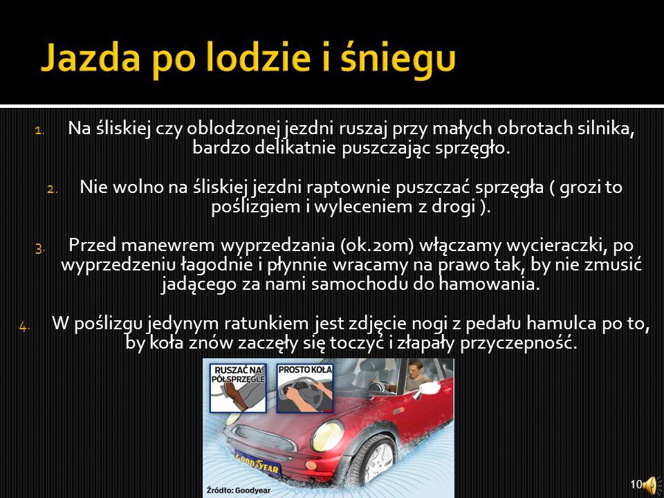 6. Wjeżdżając samochodem w duże kałuże jedź wolniej i na niższym biegu (uchroni to przechodniów przed opryskaniem wodą a nas przed zamoczeniem instala