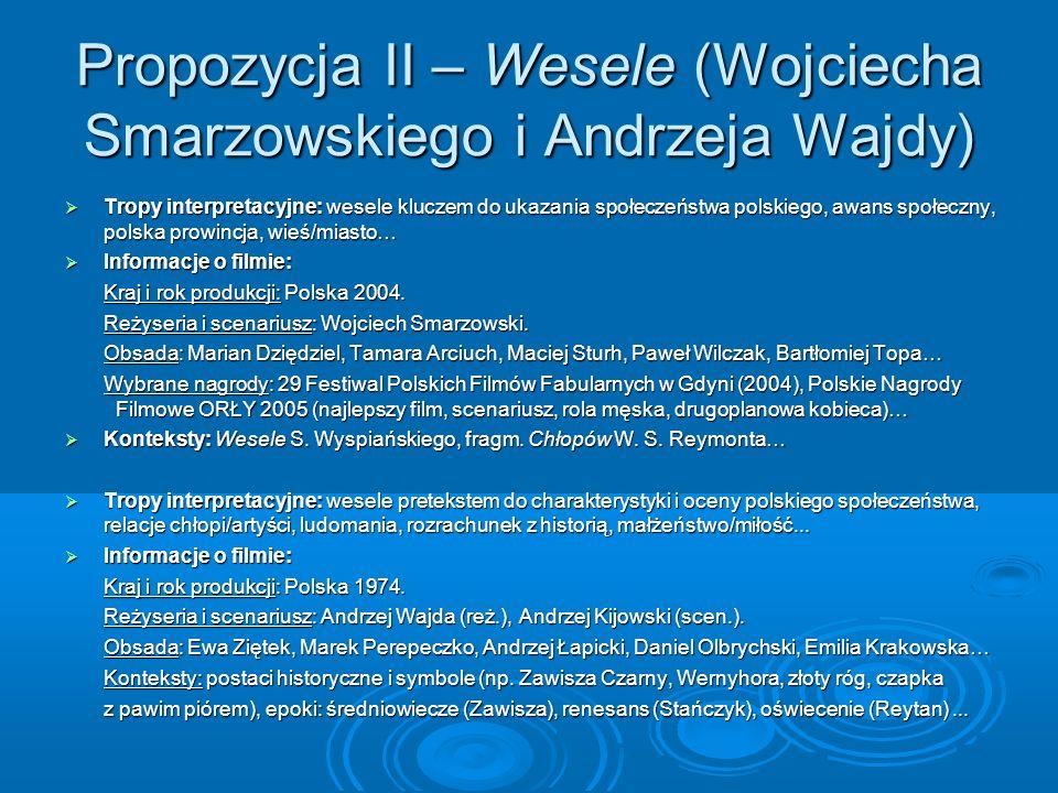 Propozycja II – Wesele (Wojciecha Smarzowskiego i Andrzeja Wajdy) Tropy interpretacyjne: wesele kluczem do ukazania społeczeństwa polskiego, awans spo