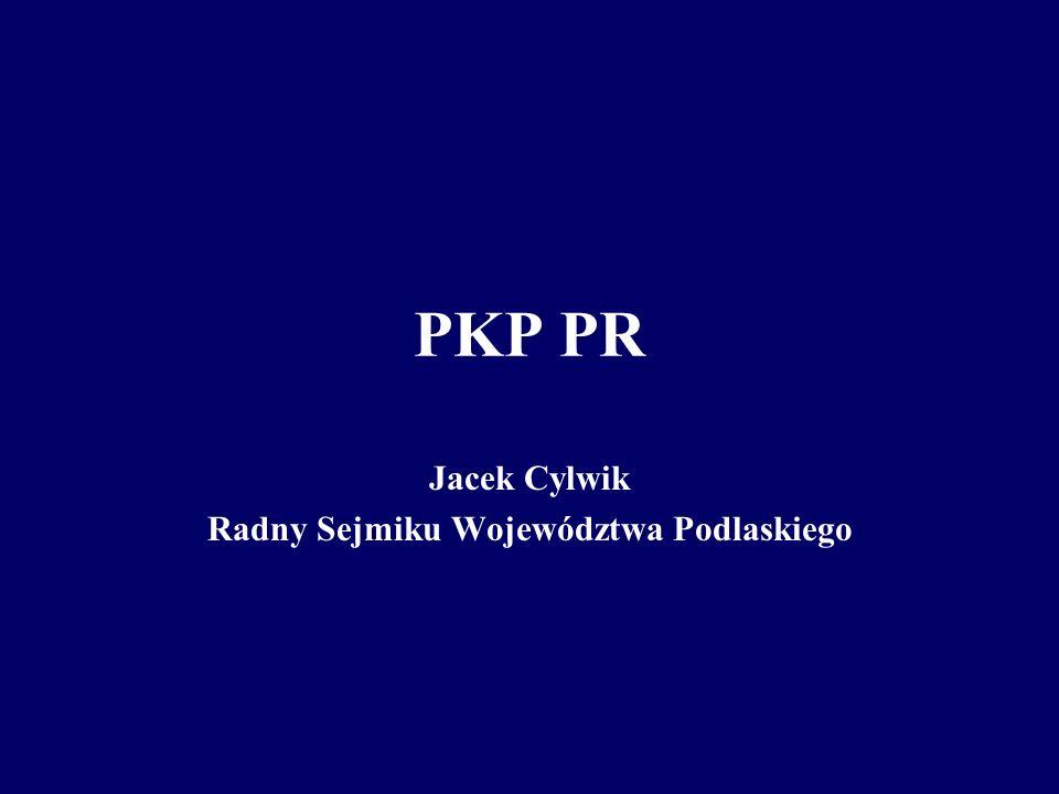 PKP PR Jacek Cylwik Radny Sejmiku Województwa Podlaskiego