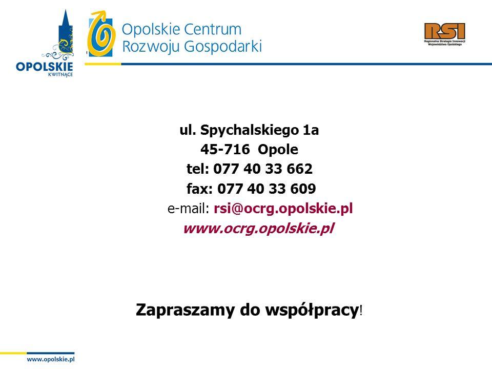 ul. Spychalskiego 1a 45-716 Opole tel: 077 40 33 662 fax: 077 40 33 609 e-mail: rsi@ocrg.opolskie.pl www.ocrg.opolskie.pl Zapraszamy do współpracy !