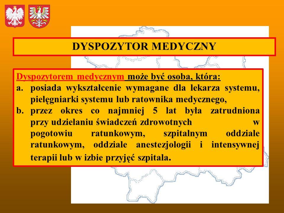 Dyspozytorem medycznym może być osoba, która: a.posiada wykształcenie wymagane dla lekarza systemu, pielęgniarki systemu lub ratownika medycznego, b.p