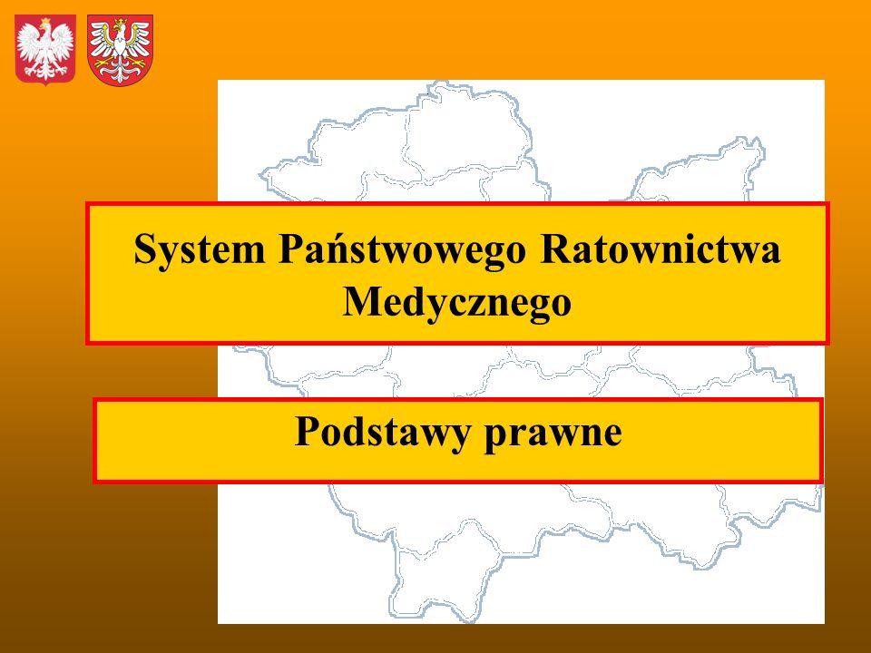 System Państwowego Ratownictwa Medycznego Podstawy prawne