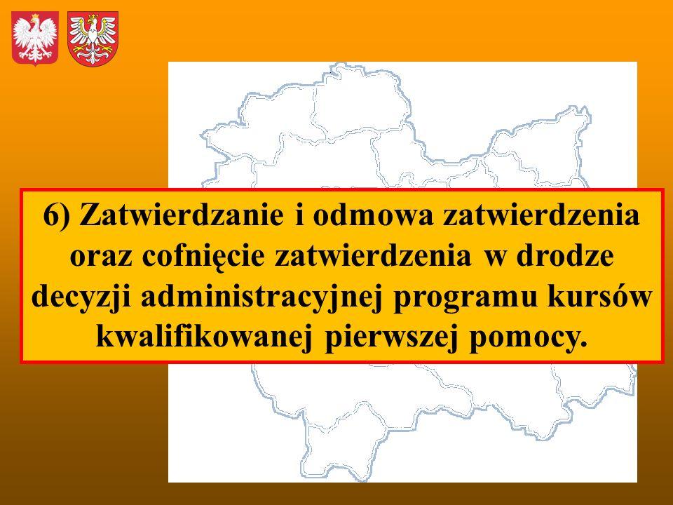6) Zatwierdzanie i odmowa zatwierdzenia oraz cofnięcie zatwierdzenia w drodze decyzji administracyjnej programu kursów kwalifikowanej pierwszej pomocy