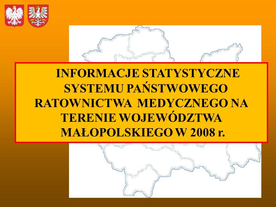 INFORMACJE STATYSTYCZNE SYSTEMU PAŃSTWOWEGO RATOWNICTWA MEDYCZNEGO NA TERENIE WOJEWÓDZTWA MAŁOPOLSKIEGO W 2008 r.
