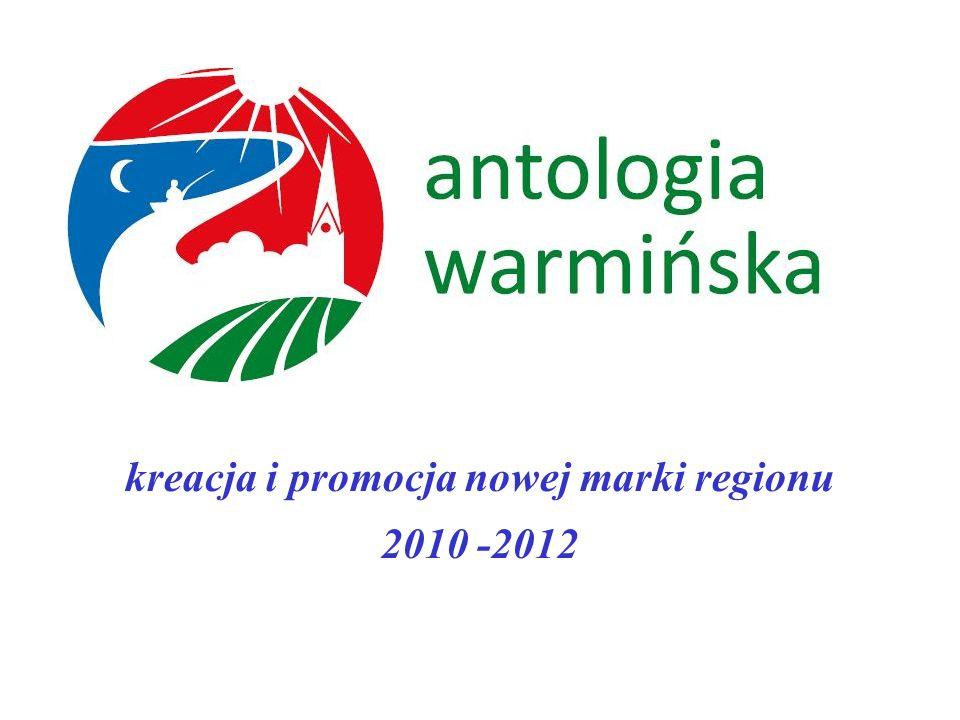 kreacja i promocja nowej marki regionu 2010 -2012