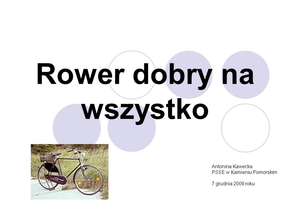 Rower dobry na wszystko Antonina Kawecka PSSE w Kamieniu Pomorskim 7 grudnia 2009 roku