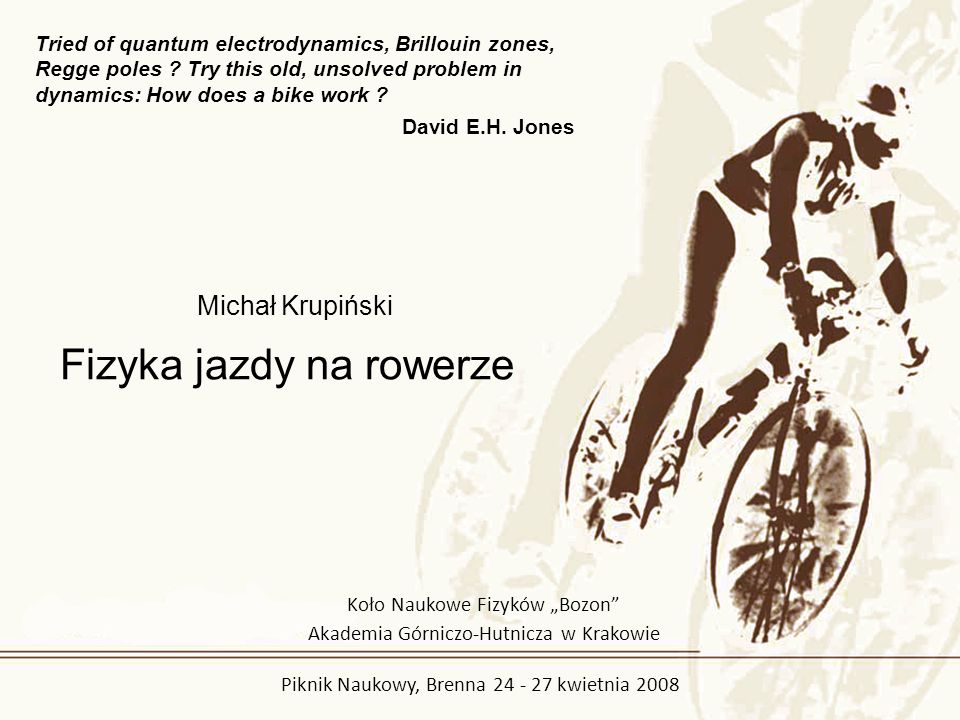 David E. H. Jones, The stability of the bicycle, Phys. Today April 1970 p. 34 - 40 ujemny ślad
