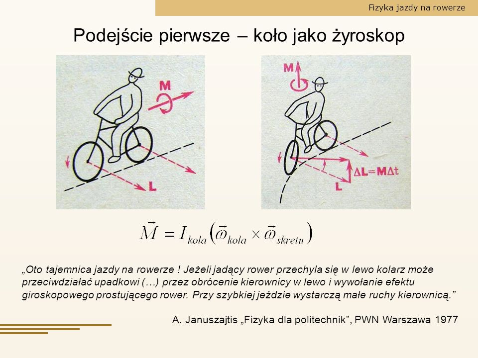 Fizyka jazdy na rowerze F Klein, A Sommerfeld, 1910 Theorie des Kreisels, vol.
