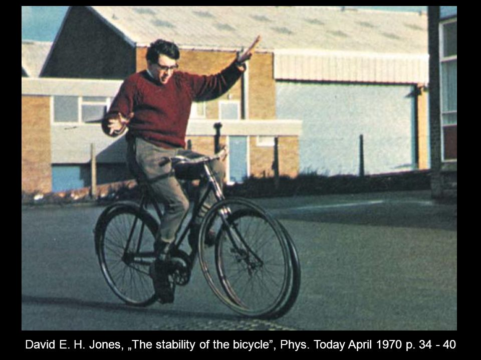 David E. H. Jones, The stability of the bicycle, Phys. Today April 1970 p. 34 - 40