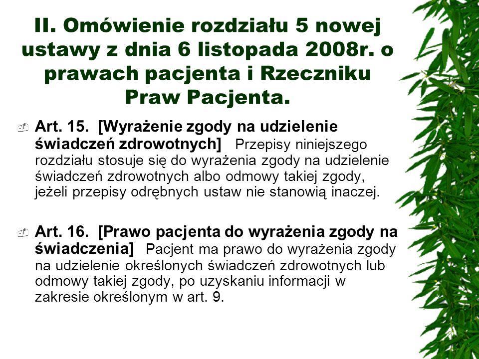 II. Omówienie rozdziału 5 nowej ustawy z dnia 6 listopada 2008r. o prawach pacjenta i Rzeczniku Praw Pacjenta. Art. 15. [Wyrażenie zgody na udzielenie