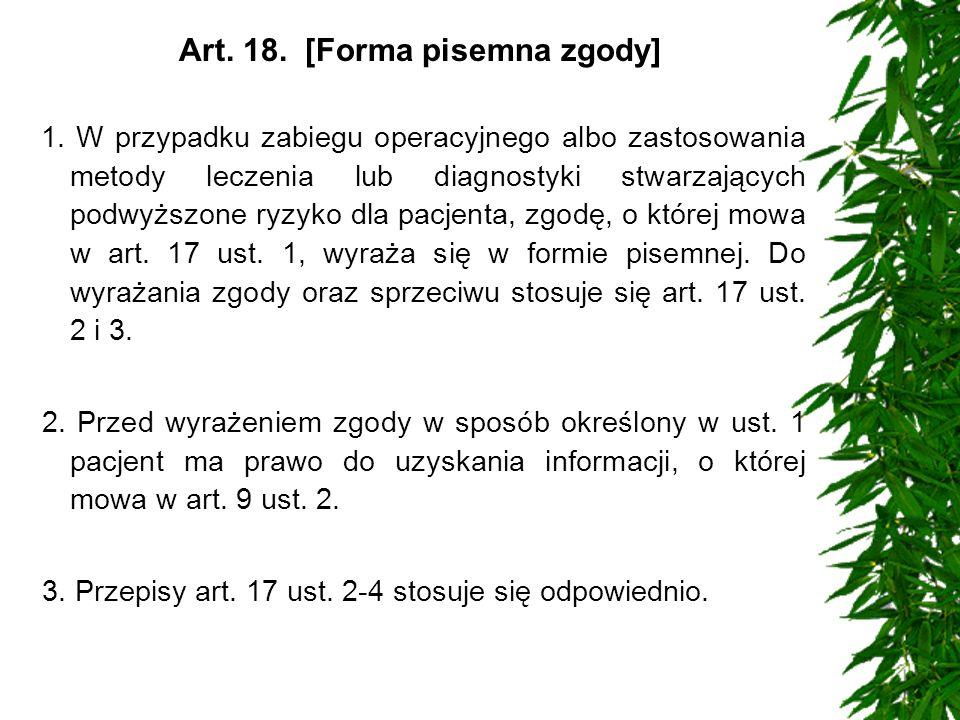 Art. 18. [Forma pisemna zgody] 1. W przypadku zabiegu operacyjnego albo zastosowania metody leczenia lub diagnostyki stwarzających podwyższone ryzyko