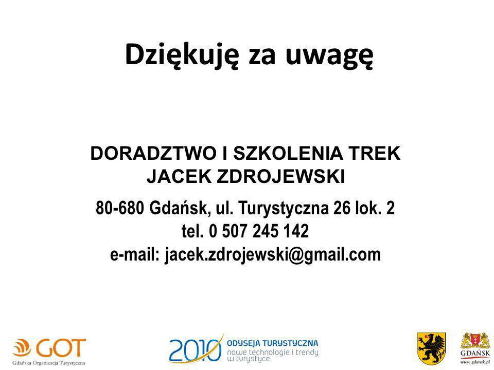 Dziękuję za uwagę DORADZTWO I SZKOLENIA TREK JACEK ZDROJEWSKI 80-680 Gdańsk, ul. Turystyczna 26 lok. 2 tel. 0 507 245 142 e-mail: jacek.zdrojewski@gma