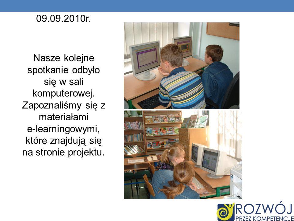 Nasze kolejne spotkanie odbyło się w sali komputerowej. Zapoznaliśmy się z materiałami e-learningowymi, które znajdują się na stronie projektu. 09.09.