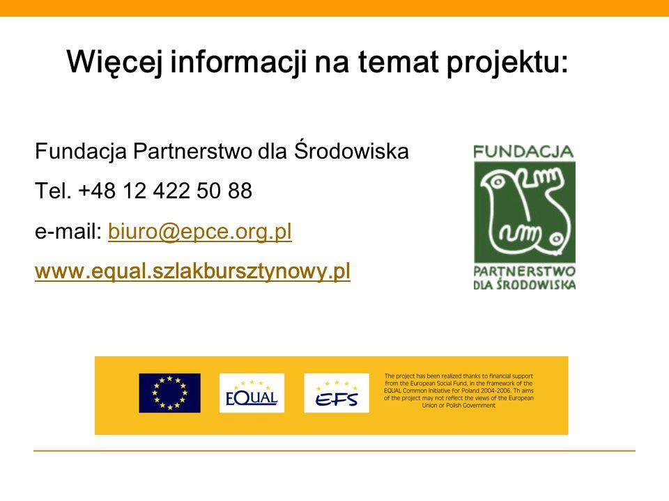 Więcej informacji na temat projektu: Fundacja Partnerstwo dla Środowiska Tel. +48 12 422 50 88 e-mail: biuro@epce.org.plbiuro@epce.org.pl www.equal.sz