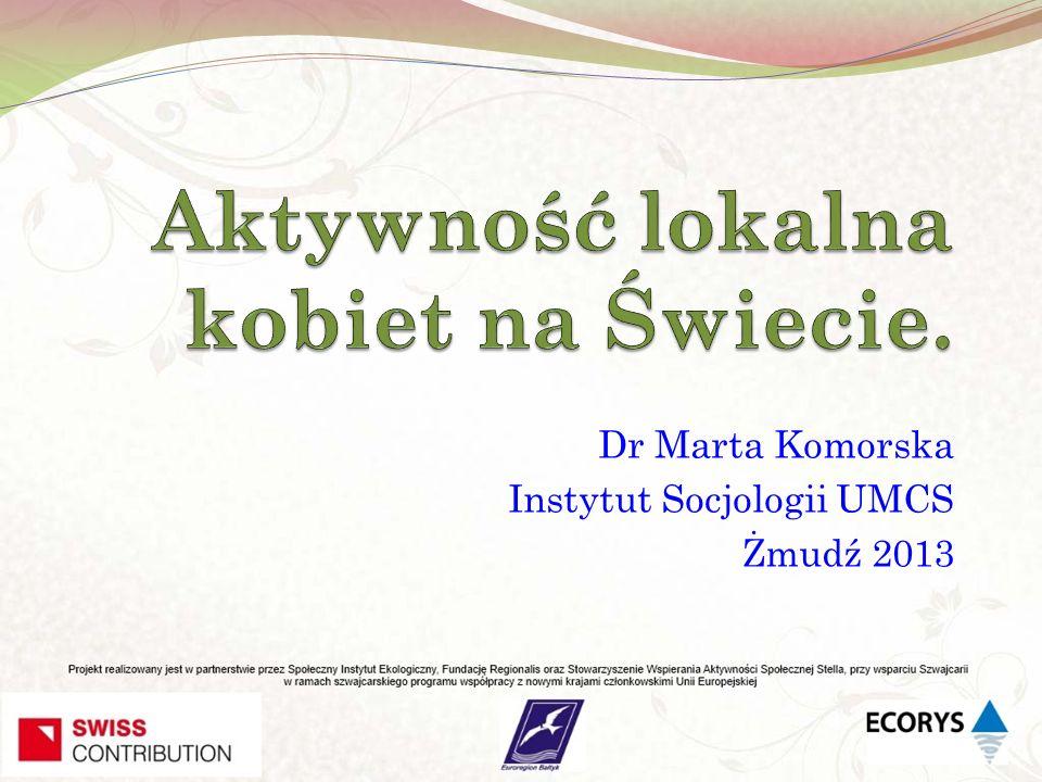 Dr Marta Komorska Instytut Socjologii UMCS Żmudź 2013