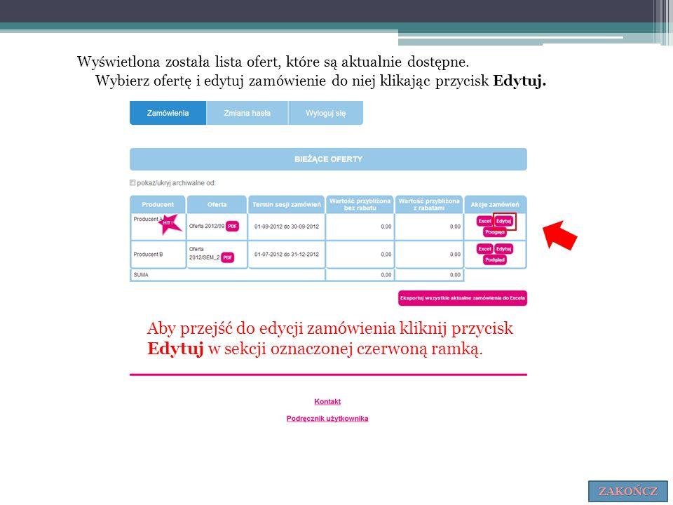 Aby przejść do edycji zamówienia kliknij przycisk Edytuj w sekcji oznaczonej czerwoną ramką. Wyświetlona została lista ofert, które są aktualnie dostę